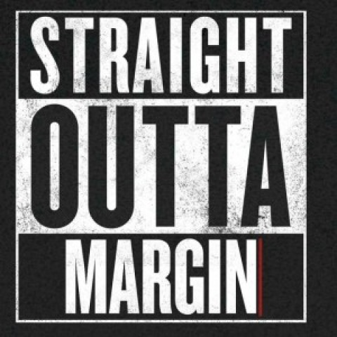 Straight Outta Margin